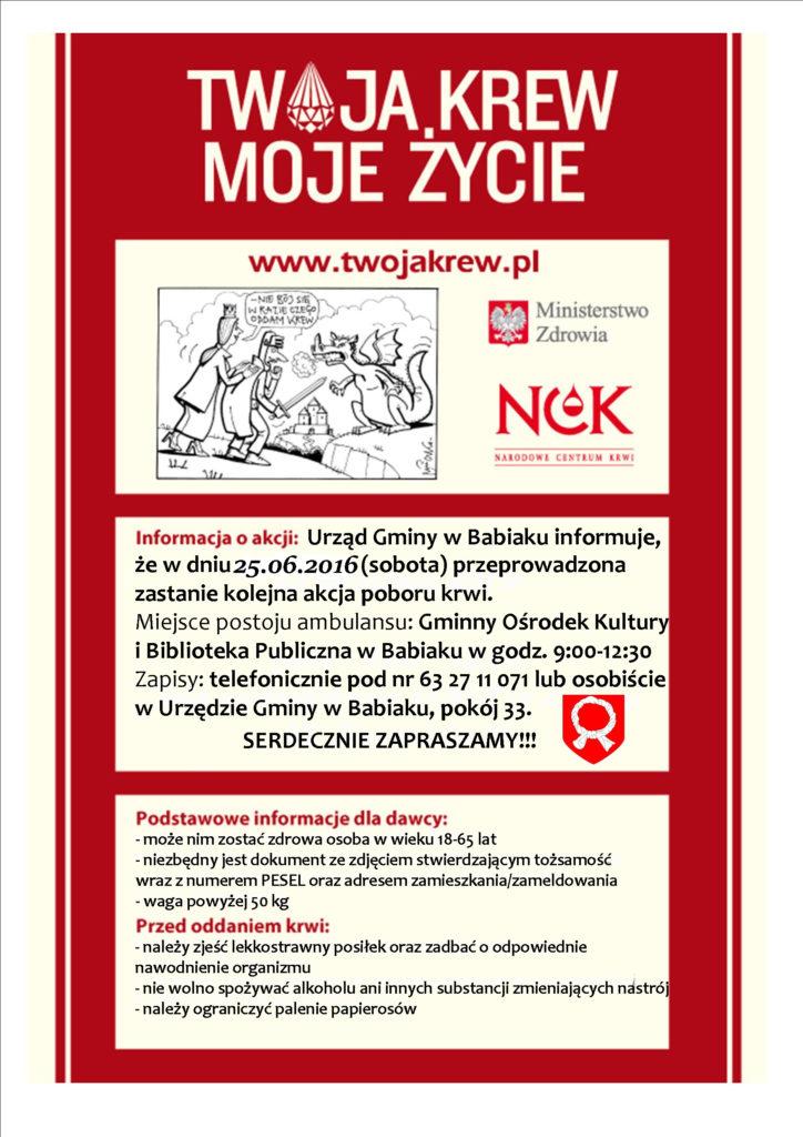 25.06.2016 od godz 9:00 można oddawać krew pod GOK i BP w Babiaku.