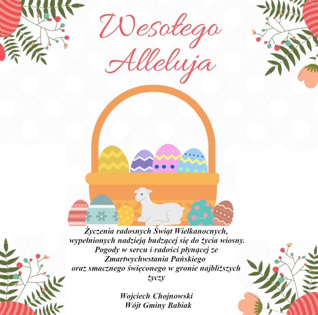 Życzenia radosnych Świąt Wielkanocnych, wypełnionych nadzieją budzącej się do życia wiosny. Pogody w sercu i radości płynącej ze Zmartwychwstania Pańskiego oraz smacznego święconego w gronie najbliższych życzy Wojciech Chojnowski Wójt Gminy Babiak