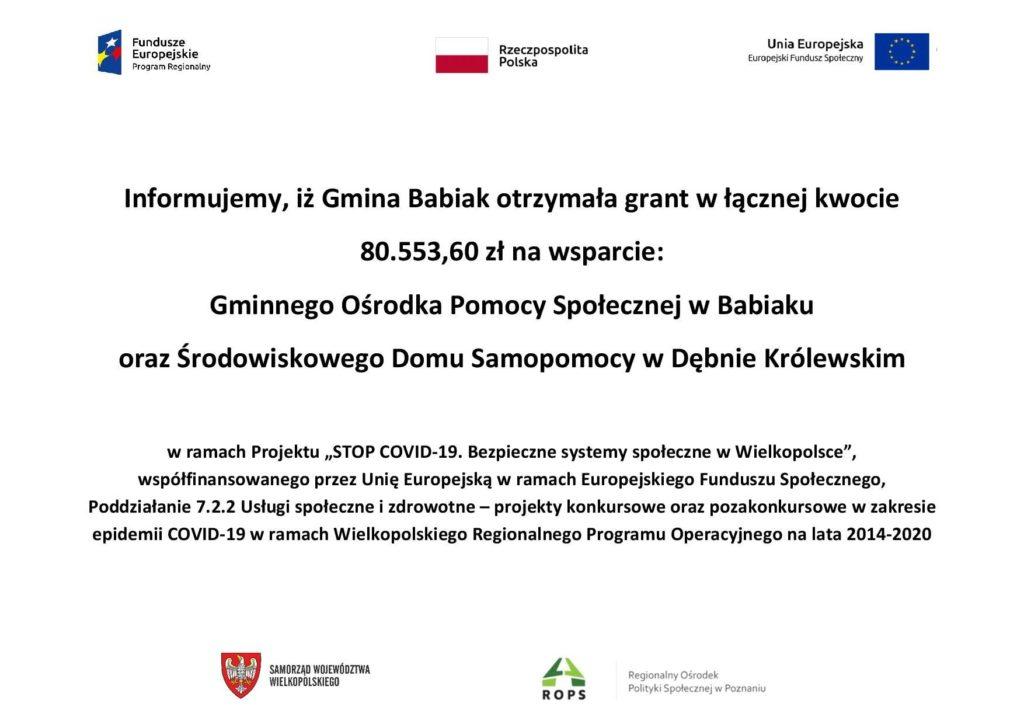 """Informujemy, iż Gmina Babiak otrzymała grant w łącznej kwocie 80.553,60 zł na wsparcie: Gminnego Ośrodka Pomocy Społecznej w Babiaku oraz Środowiskowego Domu Samopomocy w Dębnie Królewskim w ramach Projektu """"STOP COVID-19. Bezpieczne systemy społeczne w Wielkopolsce"""", współfinansowanego przez Unię Europejską w ramach Europejskiego Funduszu Społecznego, Poddziałanie 7.2.2 Usługi społeczne i zdrowotne – projekty konkursowe oraz pozakonkursowe w zakresie epidemii COVID-19 w ramach Wielkopolskiego Regionalnego Programu Operacyjnego na lata 2014-2020"""