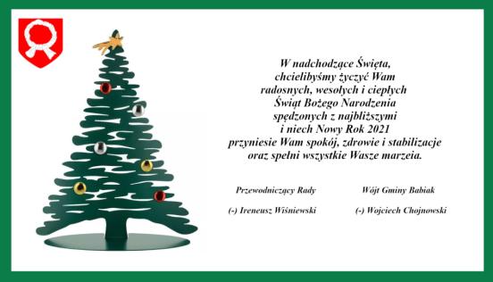 W nadchodzące Święta, chcielibyśmy życzyć Wam radosnych, wesołych i ciepłych  Świąt Bożego Narodzenia spędzonych z najbliższymi i niech Nowy Rok 2021 przyniesie Wam spokój, zdrowie i stabilizacje oraz spełni wszystkie Wasze marzenia. Przewodniczący Rady Ireneusz Wiśniewski, Wójt Wojciech Chojnowski.